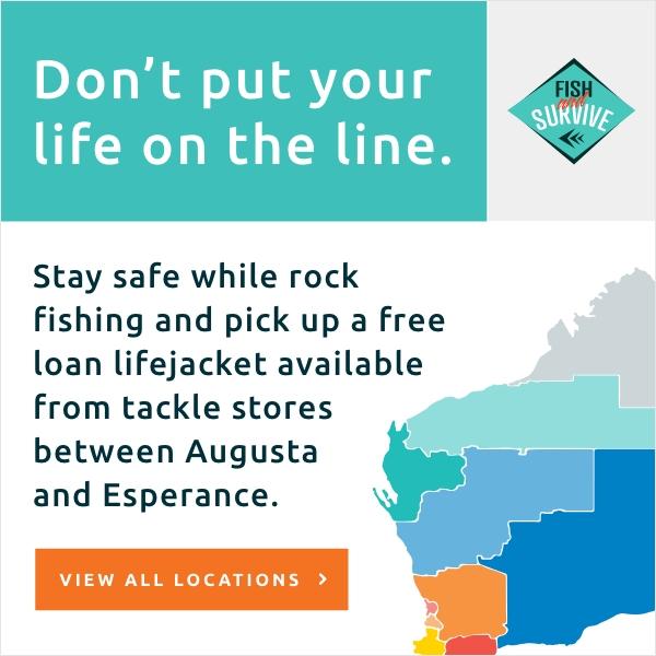 Don't put your life on the line. Stay safe while rock fusing and pick up a free loan lifejacket available from tackle stores between Augusta and Esperance.